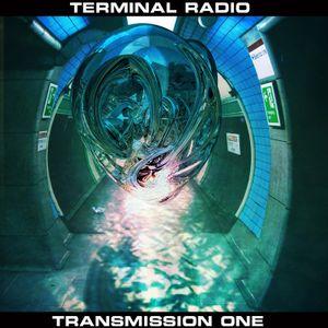 Terminal Radio - Transmission 1
