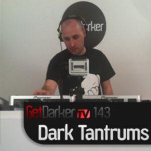 Dark Tantrums - GetDarkerTV Live 143 - 15/05/12