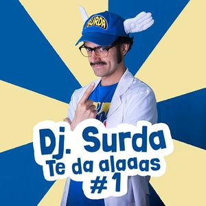 Dj. Surda Te Da Alaaas Vol.1