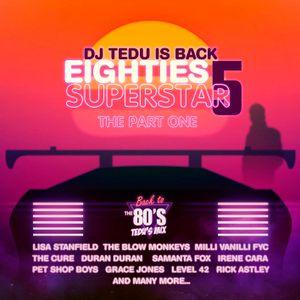 Eighties Superstar 5 - Dj Tedu (Part One)