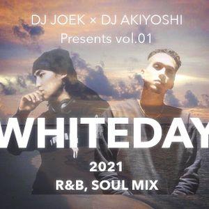 White Day R&B SOUL MIX2021 Vol.1 Sign Post Presents by Resident DJ JOEK & DJ AKIYOSHI