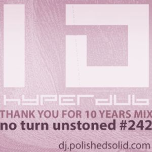 HYPERDUB, Thank You for 10 Years Mix (No Turn Unstoned #242)