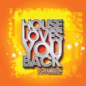 House Loves You Back Vol. 5 Mixed By Harmonix