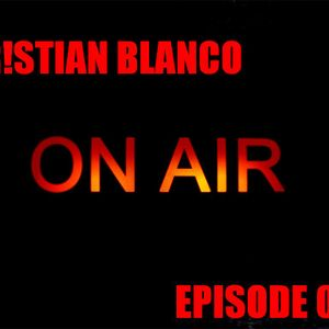 Cr!stian Blanco on air episode 001 [ progressive house , electro house ]