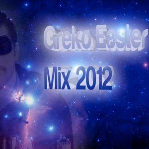 Greko Easter Mix 2012