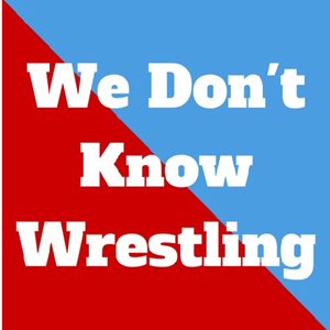 We Don't Know Wrestling: Let The Hot Takes Warm You