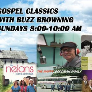 Gospel Classics for July 2nd with Buzz Browning