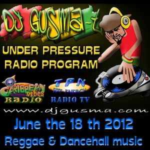UNDER PRESSURE Reggae Radio Program (June the 18th)