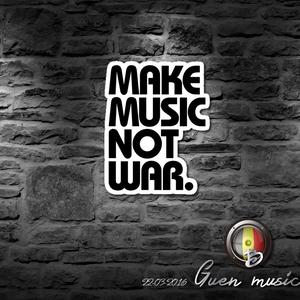 Make music Not war Guen.B mix 22-03-016