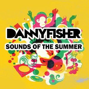 Danny Fisher The Sounds Of Summer