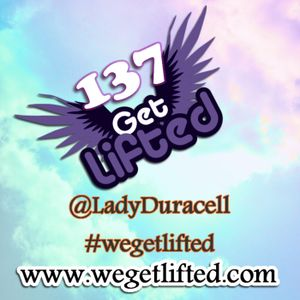 Get Lifted 137 (Hazy Daze Mix) - Lady Duracell