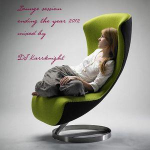 DJ Karrknight presents Lounge Set ending 2012 :)