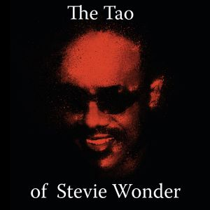 Tao Of Stevie Wonder