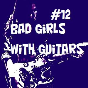 #12 DJs Ruído Alternativo - Bad Girls With Guitars