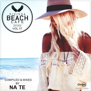 Eivissa Beach Cafe - Vol 17 - Compiled & mixed by NA TE