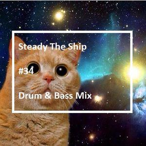 Steady The Ship #34 Drum & Bass Mix