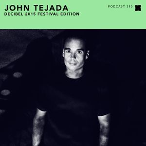 Podcast 390: John Tejada - Decibel 2015 Festival Edition