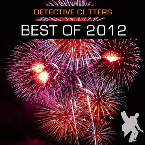 Detective Cutters -  Best of 2012