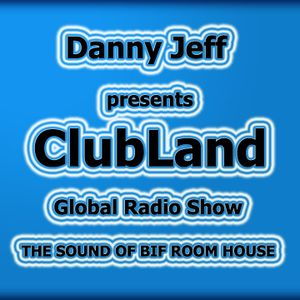 """Danny Jeff presents """"ClubLand"""" episode 98 part 2"""