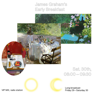 James Graham's Early Breakfast, VIP MIX, 30 May 2020