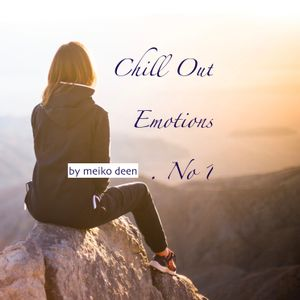 Chill Out Emotions and Love