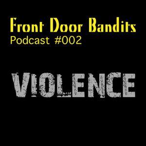 Front Doors Bandits - Ep002 - VIOLENCE