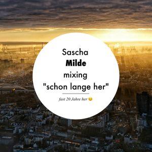 """Sascha Milde mixing """" schon lange her"""""""