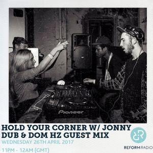 Hold Your Corner w/ Jonny Dub & Dom Hz Guest Mix 26th April 2017