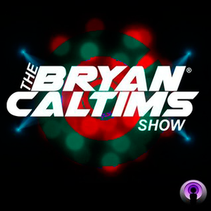 THE BRYAN CALTIMS SHOW #019