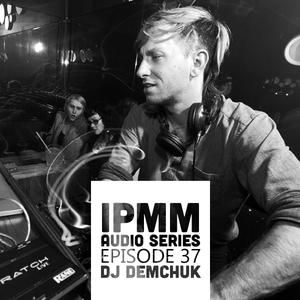 IPaintMyMind Audio Series: Episode 37 - DJ Demchuk