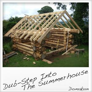 Dub-Step into the Summerhouse