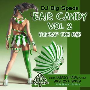 Dj Big Spade's - Ear Candy Vol 2 Peppermint Edition (Download Link Below) 07/2010 (Violator Djs)