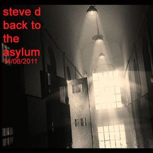 Steve D - Back To The Asylum (14_06_2011)