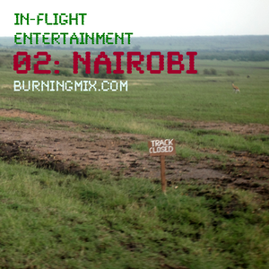 Burningmix :: Inflight Entertainment 02 - Nairobi