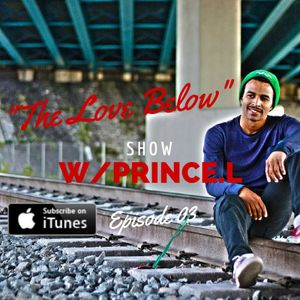 The Love Below Show With Prince.L Ep 03