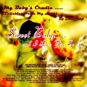 BABY'S CRADLE ... LULLABIES FROM MY HEART by Sweet Chirp - SWEET BABY ... and I Love You So