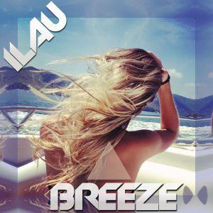 ILAU - Breeze 002 [October 26 2014] on KISS FM 2.0