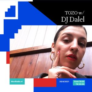 TOZO TAKEOVER w/ DJ Dalel / 30-04-2021