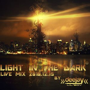 Light In The Dark - Deejay Lil`Boy Live Mix 2010.12.15