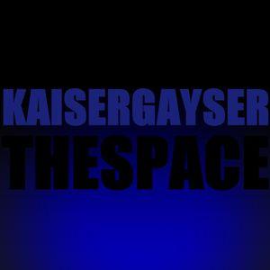 Kaiser Gayser 'THE SPACE' Essential Mix