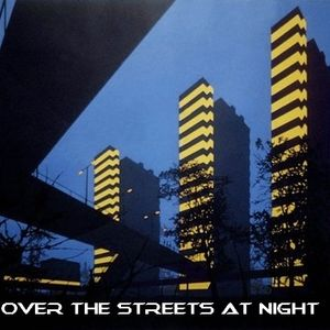 Over The Streets At Night