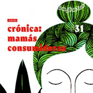 Crónica #031 / MATERNIDADES CANNÁBICAS / 04 febrero 2021