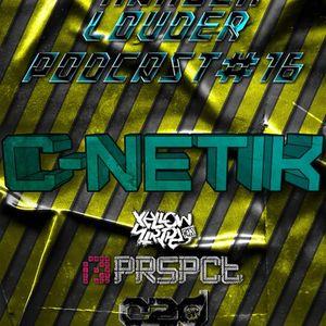 C-Netik - HARDER & LOUDER PODCAST #16