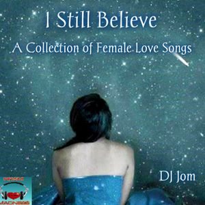 I Still Believe - A Collection of Female Love Songs