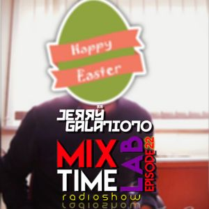 "MixTime LAB - Episode 22 ""EASTER Edition"""