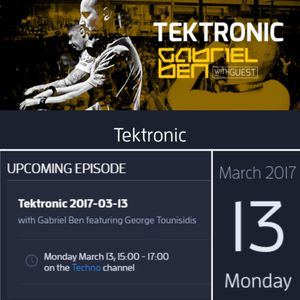 Gabriel Ben Presents Tektronic 095 (March 2017) with guest George Tounisidis