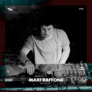 We Must Live #116 Feat. Maxi Raffone