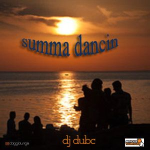 Summa Dancin - DJ DubC