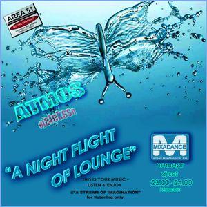 "ATMOS-djalekssn""A NIGHT FLIGHT OF LOUNGE"" radio show MIXADANCE.FMwdn 23.00 -24.00 MOSCOW GMT+4"