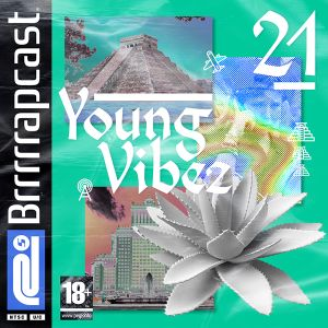 BRRRRRAP PODCAST 21 - YOUNG VIBEZ